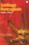Abril rojo - Santiago Roncagliolo