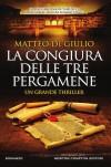 La congiura delle tre pergamene - Matteo Di Giulio
