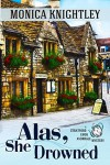 Alas, She Drowned (The Stratford Upon Avondale Mysteries) (Volume 1) - Monica Knightley
