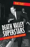 Death Valley Superstars: Occasionally Fatal Adventures in Filmland  - Duke Haney