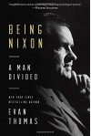 Being Nixon: A Man Divided - Evan Thomas