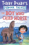 The Boy Who Cried Horse: Bk. 1 (Greek Tales) - Terry Deary, Helen Flook