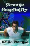 Strange Hospitality - Kailin Morgan