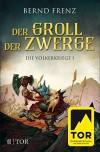 Der Groll der Zwerge: Die Völkerkriege 1 - Bernd Frenz