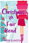 Christmas in Fair Bend - Angie Ellington