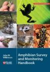 Amphibian Survey and Monitoring Handbook - John W. Wilkinson