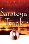 Saratoga Trunk - Edna Ferber, Stuart M. Rosen