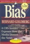 Bias: A CBS Insider Exposes How the Media Distort the News - Bernard Goldberg