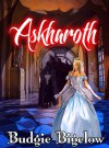 Askharoth - Budgie Bigelow