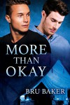 More Than Okay - Bru Baker