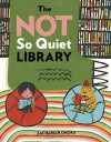 The Not So Quiet Library - Zachariah OHora