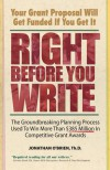 Right Before You Write: The Groundbreaking Planning Process Used to Win More Than $385 Million in Competitive Grant Awards - Jonathan O'Brien