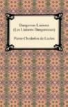 Dangerous Liaisons (Les Liaisons Dangereuses) - Pierre Choderlos de Laclos,  Ernest Dowson