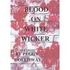 Blood on White Wicker (Judith McCain #1) - Peggy Holloway