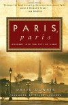 Paris, Paris: Journey into the City of Light - David Downie