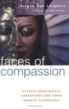 Faces of Compassion: Classic Bodhisattva Archetypes and Their Modern Expression - Taigen Daniel Leighton, Joan Halifax