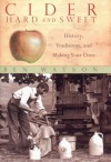 Cider, Hard and Sweet: History, Traditions and Making Your Own