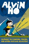 Alvin Ho: Allergic to Camping, Hiking, and Other Natural Disasters - Lenore Look, LeUyen Pham