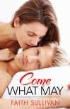 Come What May (Heartbeat, #2) - Faith Sullivan