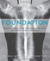 Foundation: Redefine Your Core, Conquer Back Pain, and Move with Confidence - Eric Goodman, Peter Park, Lance Armstrong