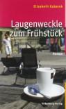 Laugenweckle zum Frühstück - Elisabeth Kabatek