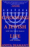 Choosing a Jewish Life: A Handbook for People Converting to Judaism and for Their Family and Friends - Anita Diamant