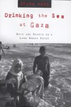 Drinking the Sea at Gaza: Days and Nights in a Land Under Siege - Amira Hass