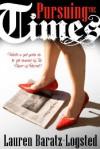 Pursuing the Times - Lauren Baratz-Logsted