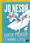 Doktor Proktor i wanna czasu - Jo Nesbø