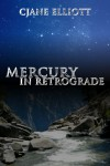 Mercury in Retrograde - CJane Elliott