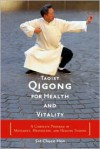Taoist Qigong for Health and Vitality: A Complete Program of Movement, Meditation, and Healing Sounds -