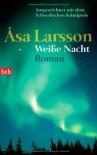 Weiße Nacht (Rebecka Martinsson #2) - Åsa Larsson