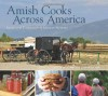 Amish Cooks Across America: Recipes and Traditions from Maine to Montana - Lovina Eicher, Kevin Williams