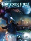 The Dresden Files Roleplaying Game: Volume Two: Our World - Leonard Balsera, Jim Butcher, Genevieve Cogman, Rob Donoghue, Fred Hicks, Kenneth Hite, Ryan Macklin, Chad Underkoffler, Clark Valentine