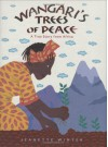 Wangari's Trees of Peace: A True Story from Africa - Jeanette Winter