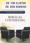 Quick-Reference Guide to Biblical Counseling, The - Dr. Tim Clinton;Dr. Ron Hawkins