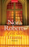 Zeit der Träume: Roman (German Edition) - Nora Roberts