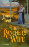 The Rancher's Wife (Harlequin Historical, No 470) - Lynda Trent
