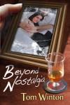Beyond Nostalgia - Tom Winton