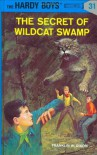 The Secret of Wildcat Swamp - Franklin W. Dixon