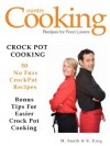 CROCK POT RECIPES - Crock Pot Cooking - 50 No Fuss Crockpot Recipes - R. King, M. Smith, SMGC Publishing, Cooking Publishing,  Country