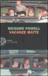 Vacanze matte - Richard Powell, Carlo Rossi Fantonetti, Luca Briasco, Francesco Piccolo