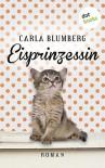 Eisprinzessin: Roman - Carla Blumberg