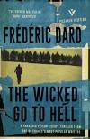 The Wicked Go To Hell (Pushkin Vertigo) - Frédéric Dard, David Coward