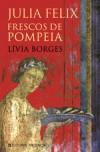 Julia Felix - Frescos de Pompeia - Lívia Borges