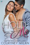 Hold Me (Cyclone Book 2) - Courtney Milan