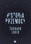 Historia przemocy - Edouard Louis