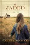 Jaded: A Novel (Mended Hearts Series) - Varina Denman