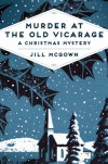 Murder at the Old Vicarage: A Christmas Mystery - Jill McGown