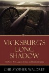 Vicksburg's Long Shadow: The Civil War Legacy of Race and Remembrance - Christopher  Waldrep